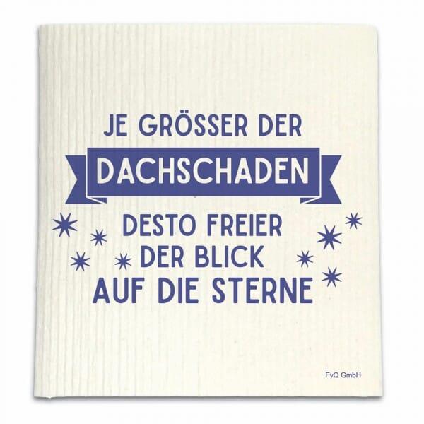 Spüllappen - JE GRÖSSER DER DACHSCHADEN, DESTO FREIER DER...