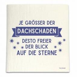 Spüllappen - JE GRÖSSER DER DACHSCHADEN, DESTO FREIER DER….