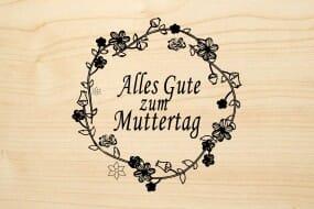 Holzgrusskarte - Muttertag - Alles Gute zum Muttertag. Mit blumigem Rahmen.