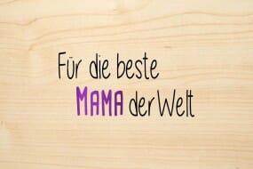 Holzgrusskarte - Sonstige - Für die beste Mama der Welt. Mama ist farbig geschrieben.