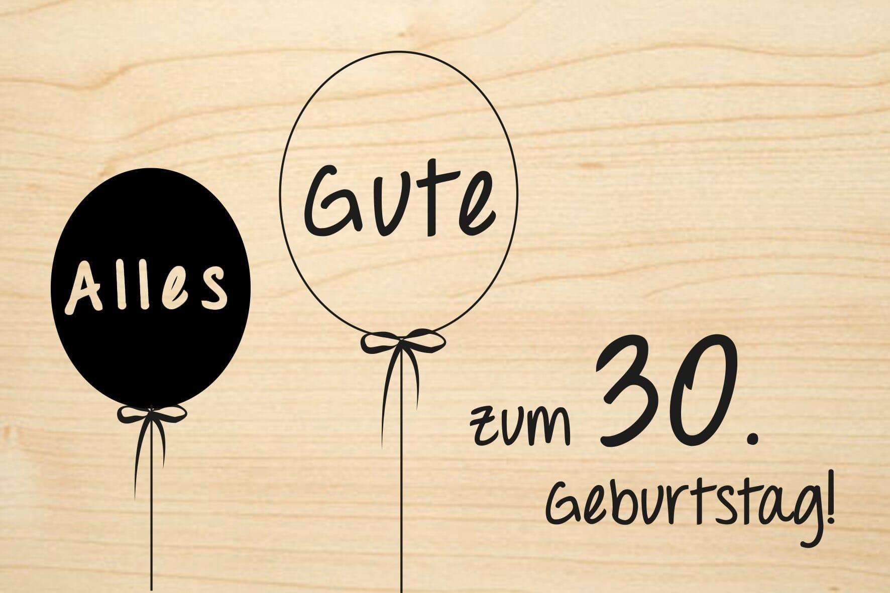 Holzgrusskarte: Alles Gute zum 30. Geburtstag - Ballon