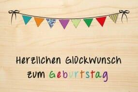 Holzgrusskarte - Geburtstag - Herzlichen Glückwunsch zum Geburtstag mit farbigen Wimpeln