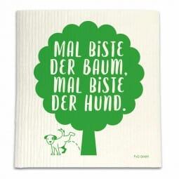 Spüllappen - MAL BiSTE DER BAUM. MAL BiSTE DER HUND.