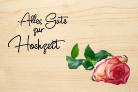 Holzgrusskarte - Hochzeit - Alles Gute zur Hochzeit. Farbige Rose abgebildet.