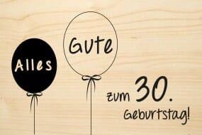Holzgrusskarte - Geburtstag (Ballon) - Alles Gute zum 30. Geburtstag